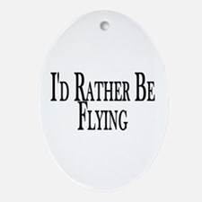 Rather Be Flying Oval Ornament