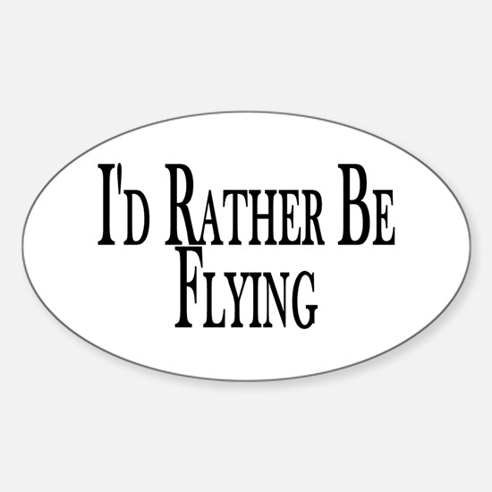 Rather Be Flying Oval Decal