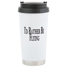 Rather Be Flying Travel Coffee Mug
