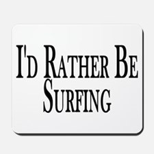 Rather Be Surfing Mousepad