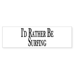 Rather Be Surfing Bumper Bumper Sticker