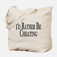 Rather Be Cheating Tote Bag
