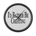 Rather Be Cheating Large Wall Clock