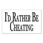 Rather Be Cheating Rectangle Sticker