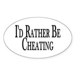 Rather Be Cheating Oval Sticker (10 pk)