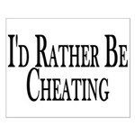Rather Be Cheating Small Poster