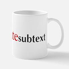 """You Radiate Subtext"" Mug"