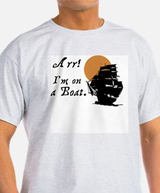 I'm on a Boat Pirate Ship T-Shirt