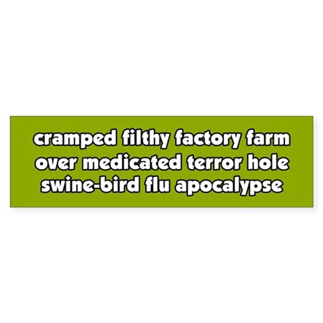 Swine Bird Flu Apocalypse Vegetarian BumperSticker
