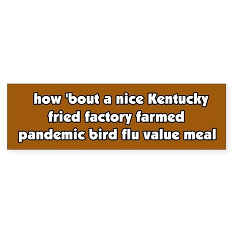 Pandemic Factory Farm Bird Flu Meal Bumper Sticker
