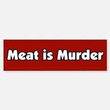 Meat is Murder Bumper Bumper Bumper Sticker