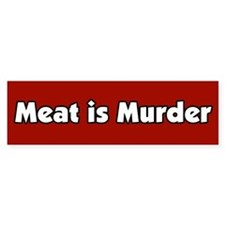 Meat is Murder Bumper Bumper Sticker