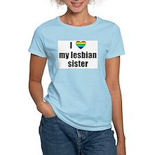 I Love My Lesbian Sister Women's Pink T-Shirt