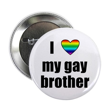 I Love My Gay Brother Button