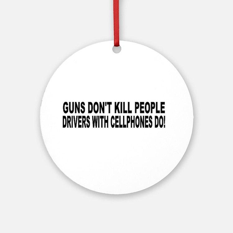 Guns Don't Kill People... Ornament (Round)