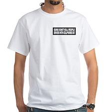 Guns Don't Kill People... Shirt