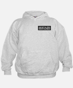Guns Don't Kill People... Hoodie