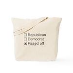 Not Republican, not Democrat, Pissed Off Tote Bag