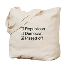 Not Republican, not Democrat, Pissed Off Tote Bag