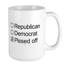 Not Republican, not Democrat, Pissed Off Mug