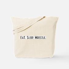 Eat, Sleep, Wrestle Tote Bag