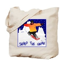 Shred the gnar snow boarding Tote Bag