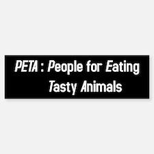 PETA: People for Eating Tasty Animals Bumper Bumper Sticker