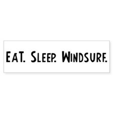 Eat, Sleep, Windsurf Bumper Bumper Sticker