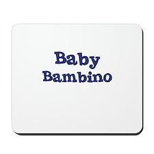 Baby Bambino Mousepad