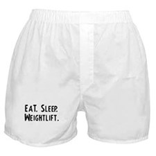 Eat, Sleep, Weightlift Boxer Shorts