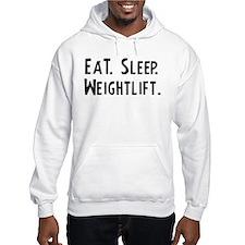 Eat, Sleep, Weightlift Hoodie Sweatshirt