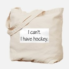I can't. I have... Tote Bag