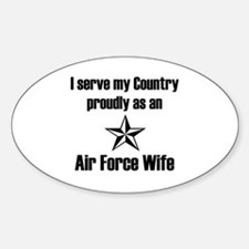 AF Wife Serving Proudly Oval Decal