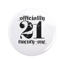 """Officially 21 3.5"""" Button"""