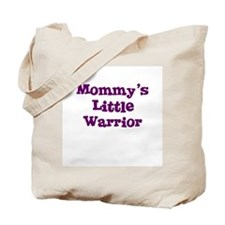 Mommy's Little Warrior Tote Bag