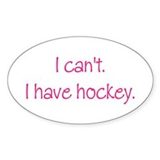I Have Hockey (Pink) Oval Decal