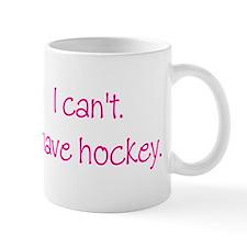 I Have Hockey (Pink) Small Mug