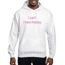 I Have Hockey (Pink) Hoodie