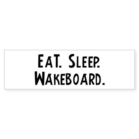 Eat, Sleep, Wakeboard Bumper Sticker