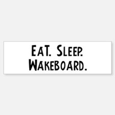 Eat, Sleep, Wakeboard Bumper Car Car Sticker