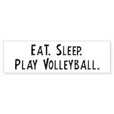Eat, Sleep, Play Volleyball Bumper Bumper Sticker