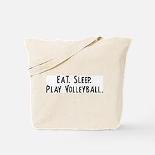 Eat, Sleep, Play Volleyball Tote Bag