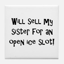 Will Sell My Sister Tile Coaster
