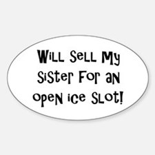 Will Sell My Sister Oval Decal