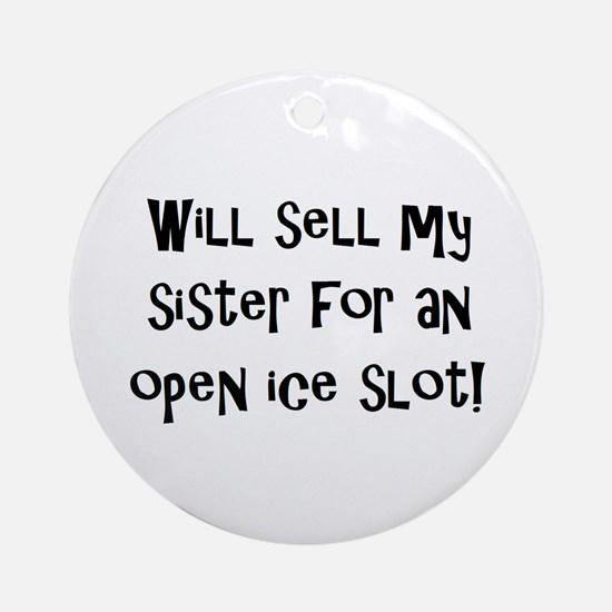 Will Sell My Sister Ornament (Round)