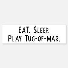 Eat, Sleep, Play Tug-of-war Bumper Bumper Bumper Sticker
