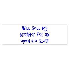 Will Sell My Brother Bumper Bumper Sticker