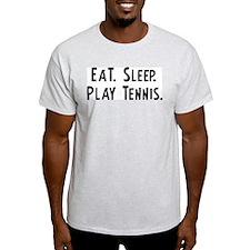 Eat, Sleep, Play Tennis Ash Grey T-Shirt
