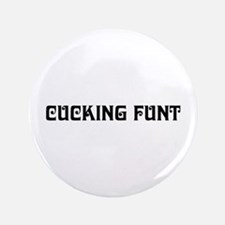 """cucking funt 3.5"""" Button (100 pack)"""