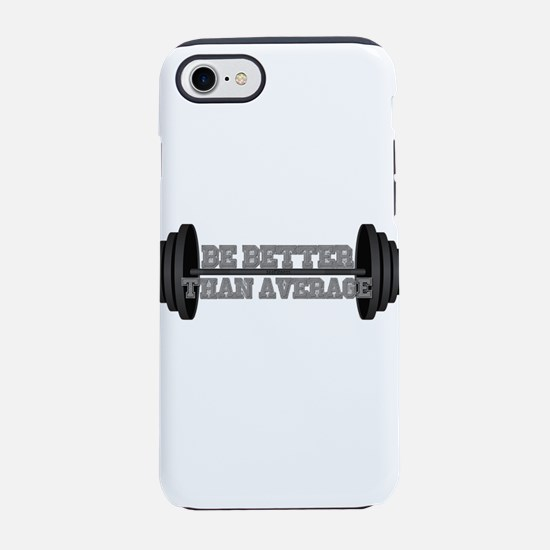 Be Better Than Average iPhone 7 Tough Case